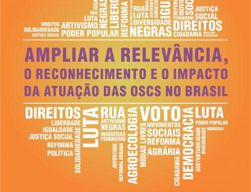 Ampliar a Relevância, o Reconhecimento e o Impacto da Atuação das OSCs no Brasil