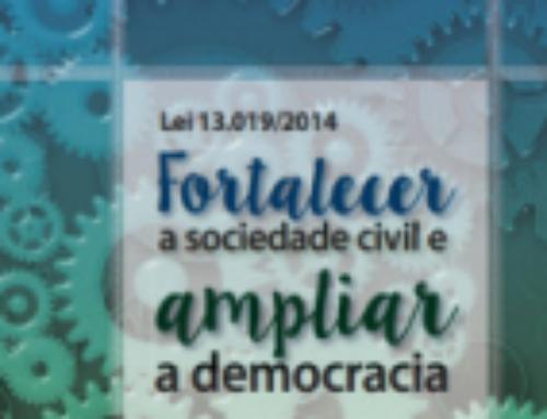 Lei 13.019/2014: Fortalecer a sociedade civil e ampliar a democracia