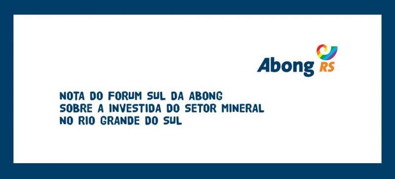 Repúdio à investida de empresas mineradoras - com apoio do poder público nos biomas Pampa, Mata Atlântica e Zona Costeira e Marinha.